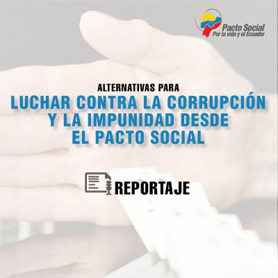 Alternativas para luchar contra la corrupción y la impunidad desde el Pacto Social