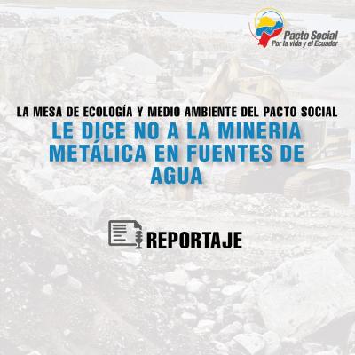 La Mesa de Ecología y Medioambiente del Pacto Social le dice no a la minería metálica en fuentes de agua