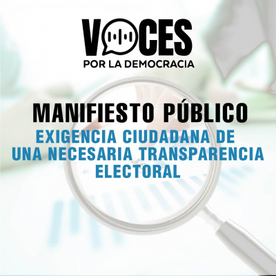 Manifiesto público de Voces por la Democracia: exigencia ciudadana de una verdadera transparencia electoral