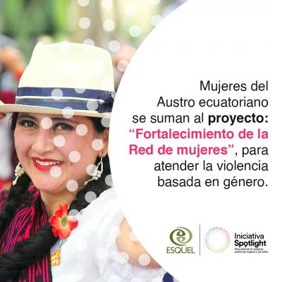 Mujeres del Austro ecuatoriano se suman al proyecto fortalecimiento de la Red de mujeres, para atender la violencia basada en género